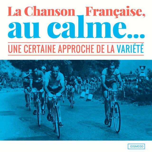La chanson française, au calme (Une certaine approche de la variété)