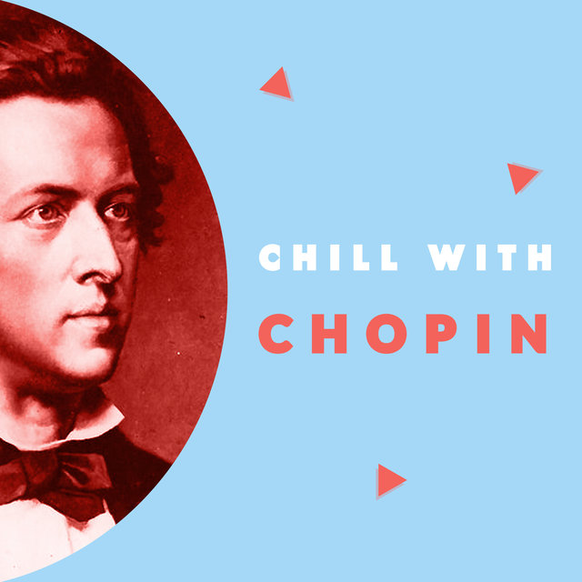 Chill with Chopin (Enjoy the coolest melodies of Frédéric Chopin)