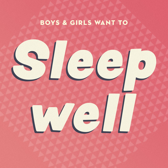 Couverture de Boys & Girls Want to Sleep Well