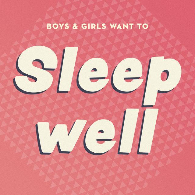 Boys & Girls Want to Sleep Well