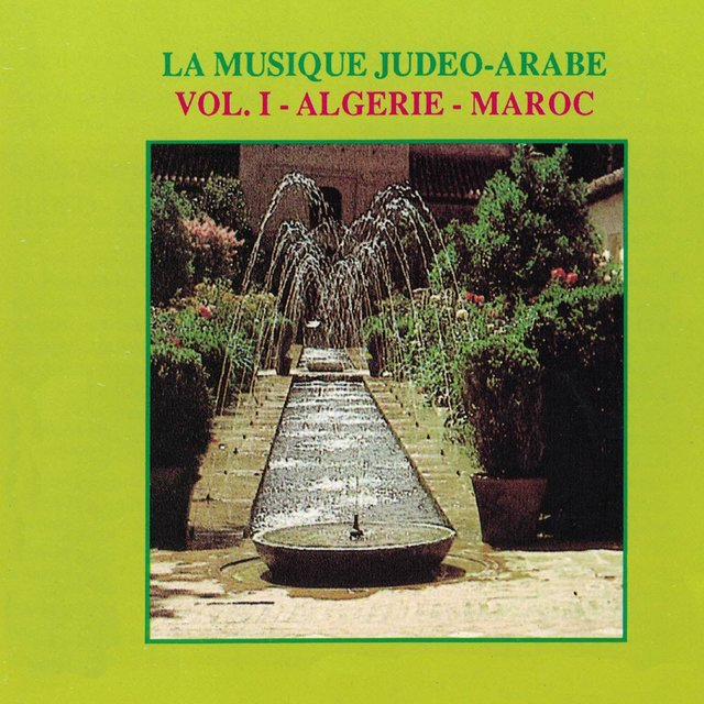 La musique judéo-arabe, Vol. 1: Algérie - Maroc