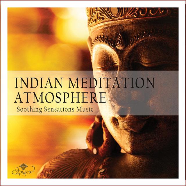 Couverture de Indian Meditation Atmosphere: Soothing Sensations Music