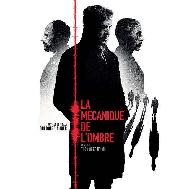 La mécanique de l'ombre (Original Motion Picture Soundtrack)