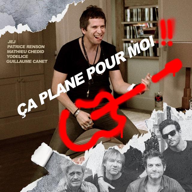 Ça plane pour moi (feat. Matthieu Chedid, Yodelice, Patrice Renson & JEJ) [Radio Edit]
