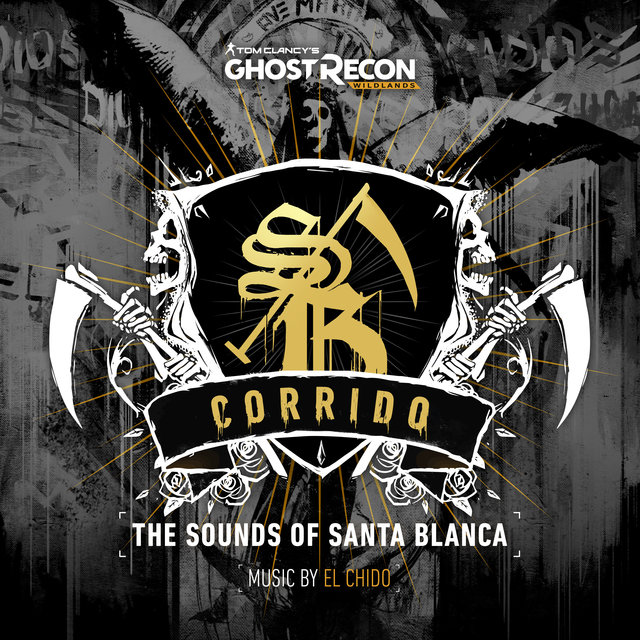 Ghost Recon Wildlands: Corrido - The Sounds of Santa Blanca (Original Game Soundtrack)