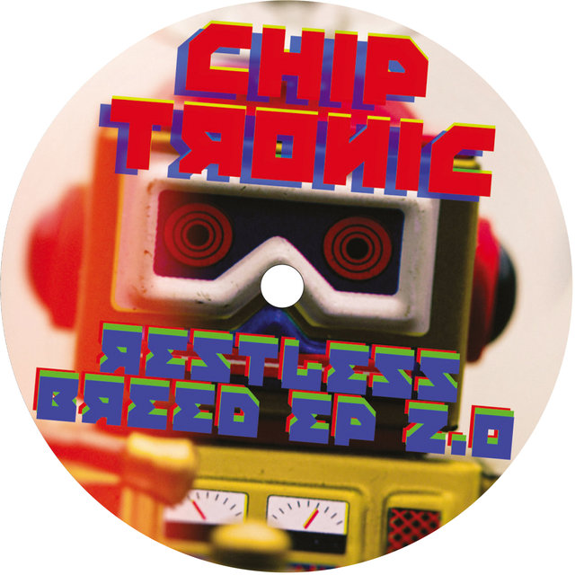 Chip Tronic: Restless Breed EP 2.0