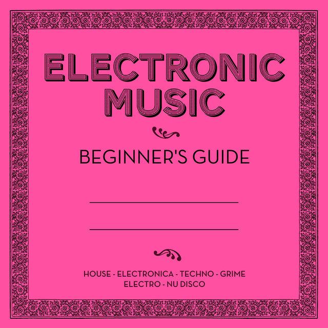 Electronic Music: Beginner's Guide