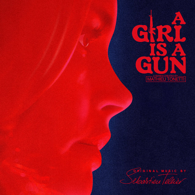 Couverture de A Girl Is a Gun (Music from the Original Series)