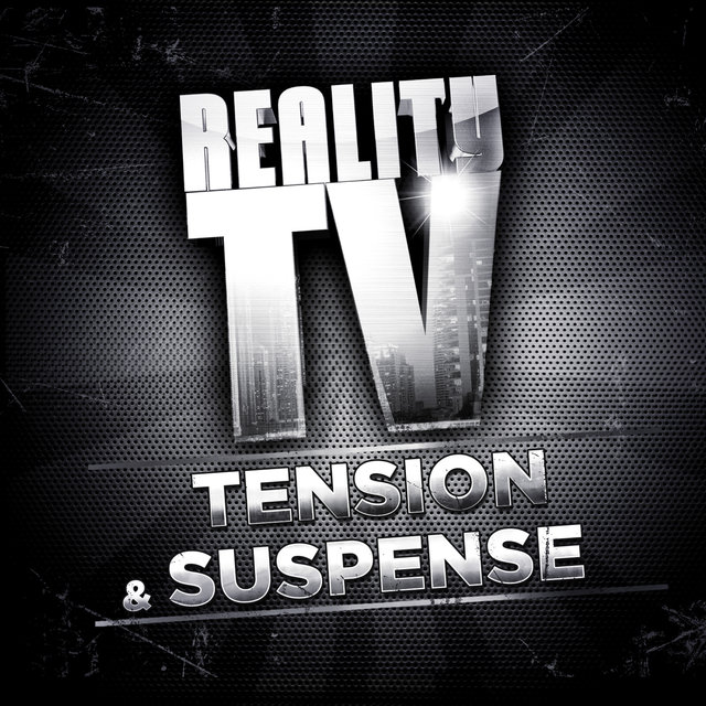 Reality TV: Tension & Suspense