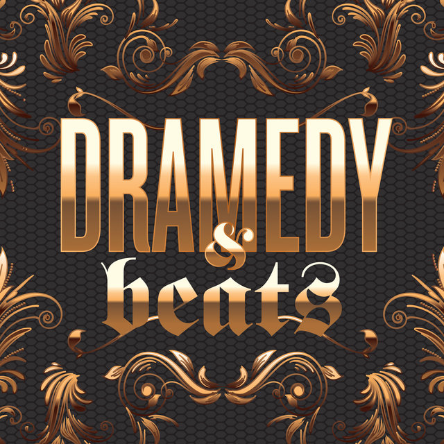 Dramedy & Beats