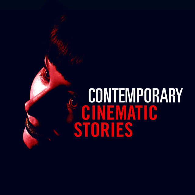 Contemporary Cinematic Stories