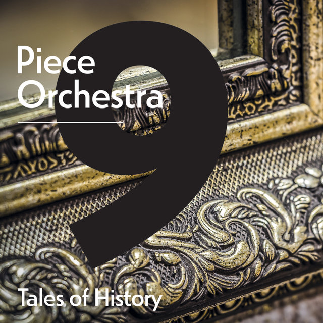9 Piece Orchestra: Tales of History