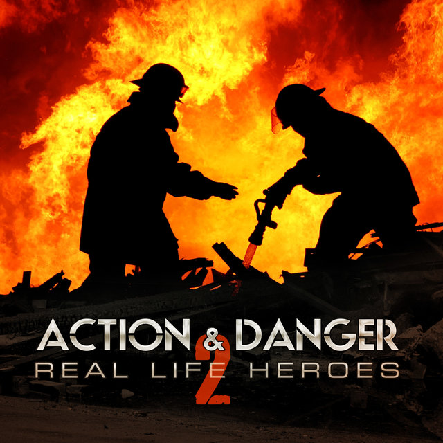 Action & Danger 2: Real Life Heroes