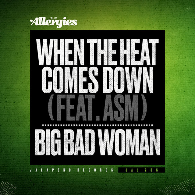 When the Heat Comes Down / Big Bad Woman