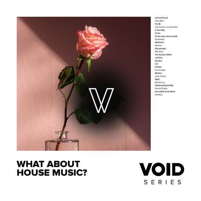 VOID: What About House Music?
