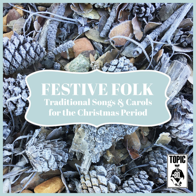 Festive Folk: Traditional Songs and Carols for the Christmas Period