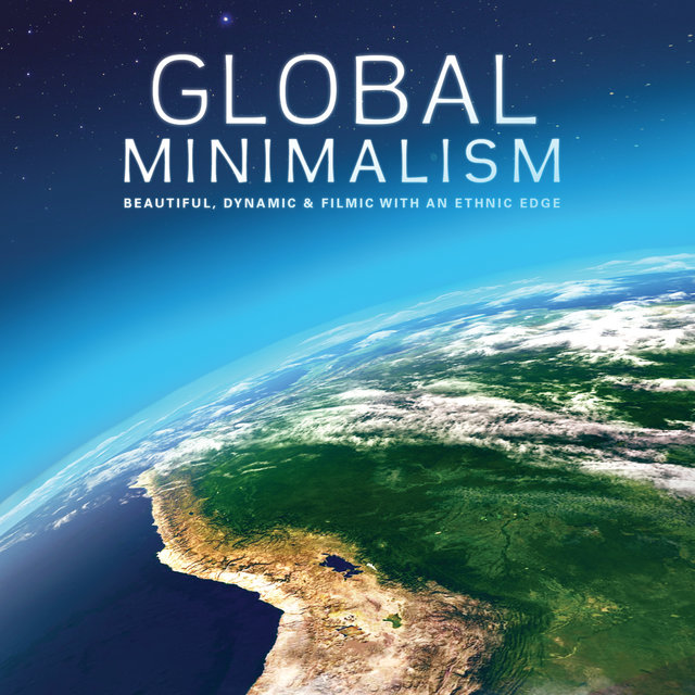 Couverture de Global Minimalism (Beautiful, Dynamic & Filmic with an Ethnic Edge)