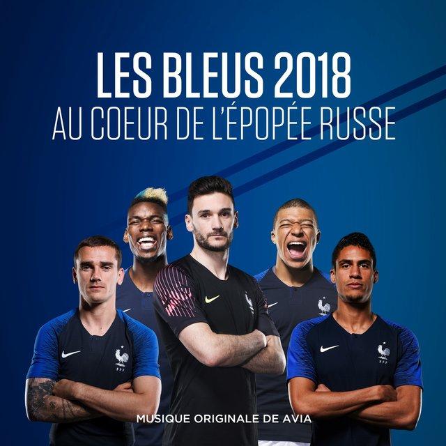 Les Bleus 2018: au cœur de l'épopée russe (Bande originale de la série documentaire)