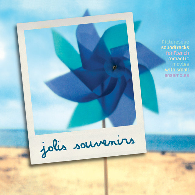 Couverture de Jolis souvenirs: Picturesque Soundtracks for French Romantic Movies with Small Ensembles