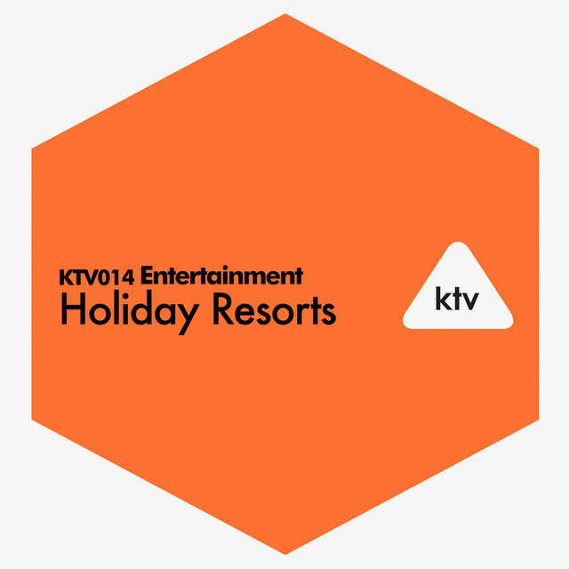 KTV014 Entertainment - Holiday Resorts