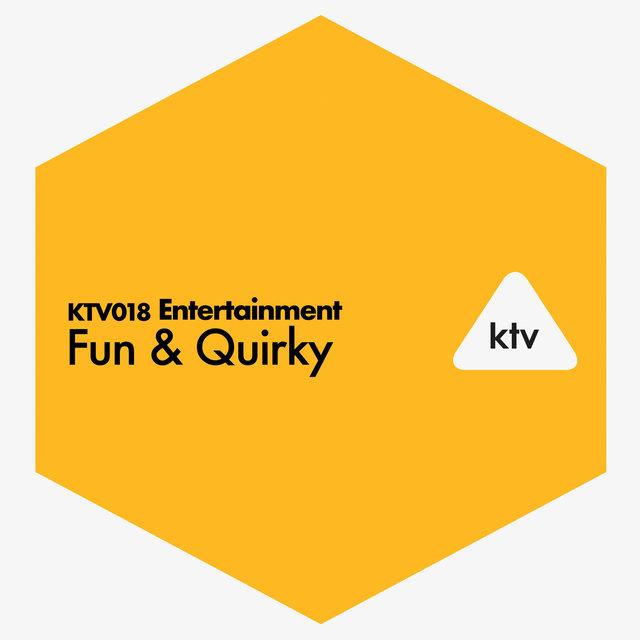 KTV018 Entertainment - Fun & Quirky
