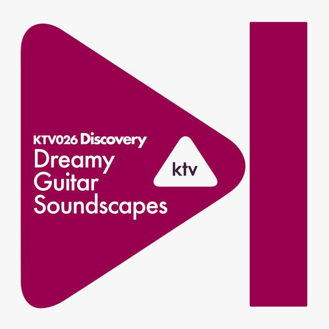 KTV026 Discovery - Dreamy Guitar Soundscapes