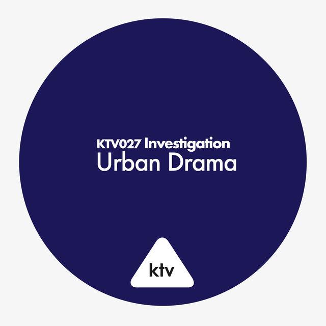Couverture de KTV027 Investigation - Urban Drama