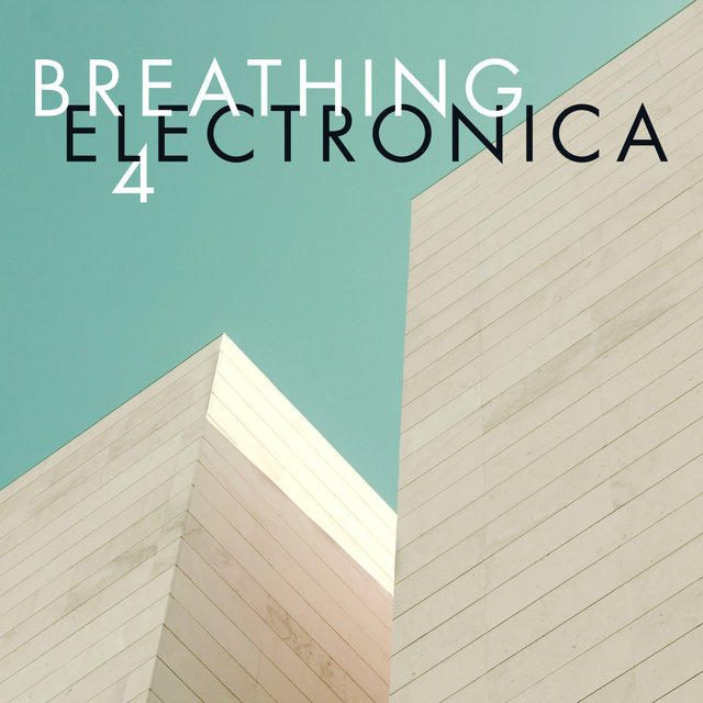 Breathing Electronica 4