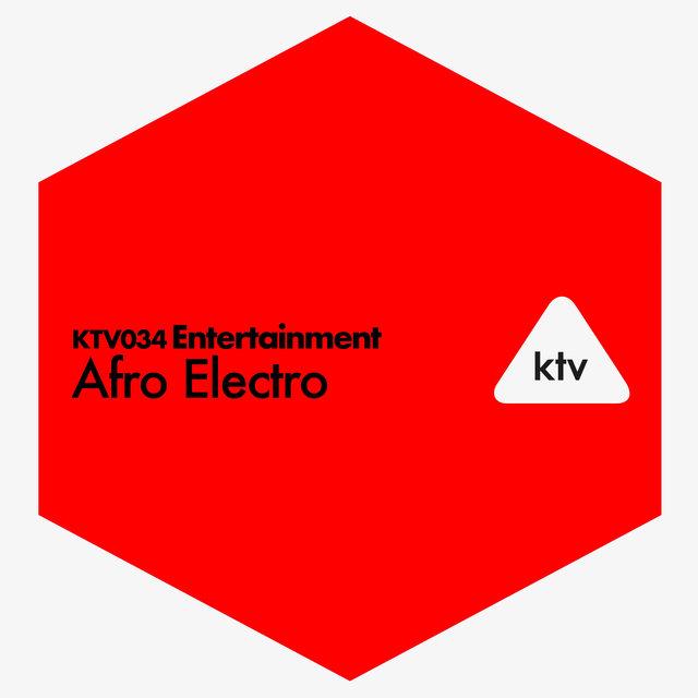 Couverture de KTV034 Entertainment - Afro Electro