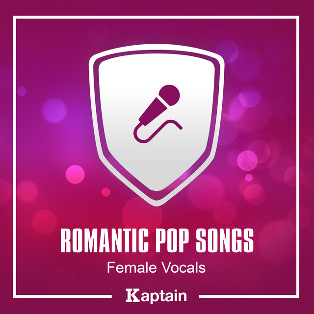 Romantic Pop Songs: Female Vocals