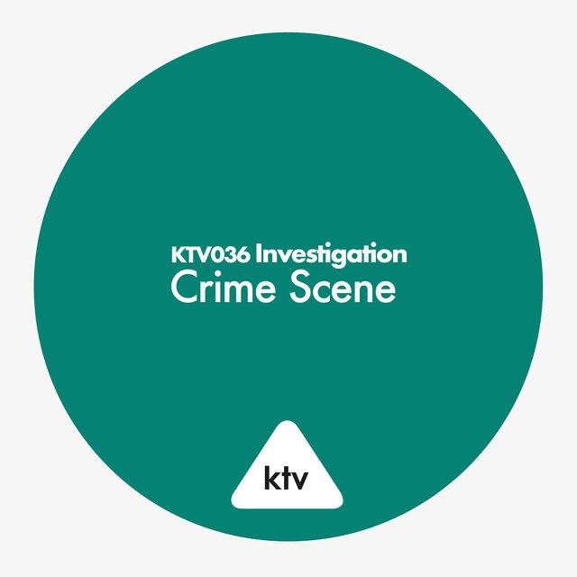 KTV036 Investigation - Crime Scene