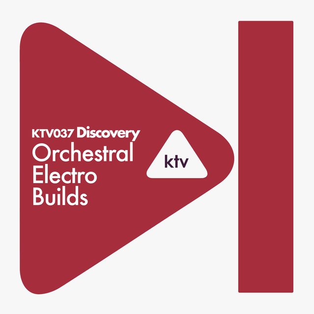 KTV037 Discovery - Orchestral Electro Builds