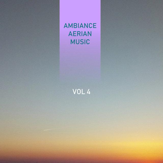 Ambiance Aerian Music, Vol. 4