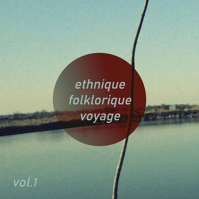 Ethnique Folklorique Voyage, Vol. 1