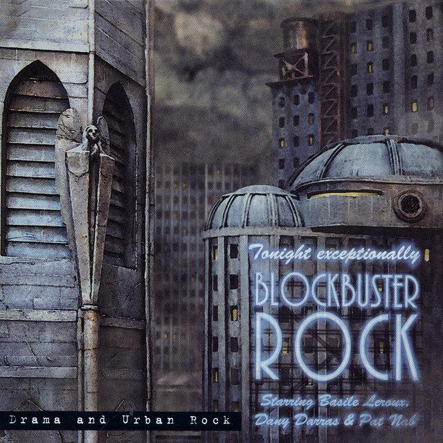 Couverture de Blockbuster Rock: Drama and Urban Rock