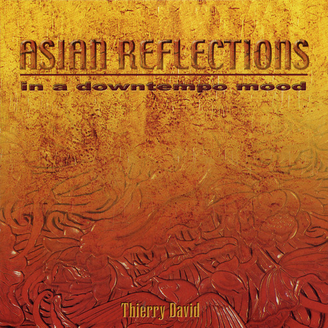 Asian Reflections: In a Downtempo Mood