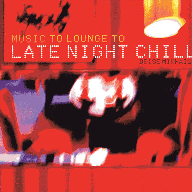 Late Night Chill - Music to Lounge To