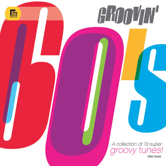 Groovin' 60's: A Collection of 13 Super Groovy Tunes!