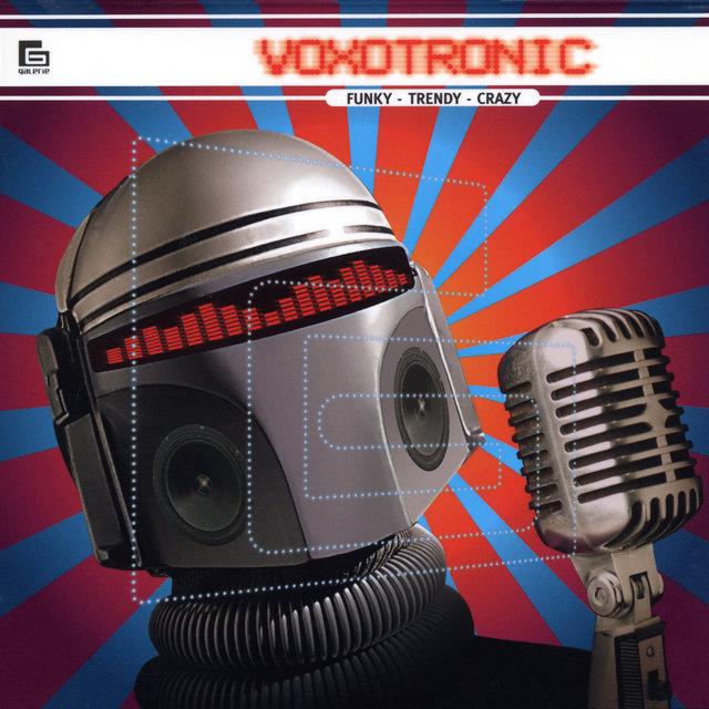 Voxotronic: Funky, Trendy, Crazy
