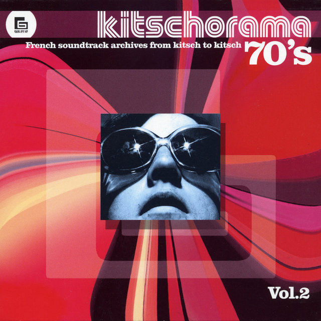 Kitschorama 70's, Vol. 2: French Soundtracks Archives from Kitsch to Kitsch