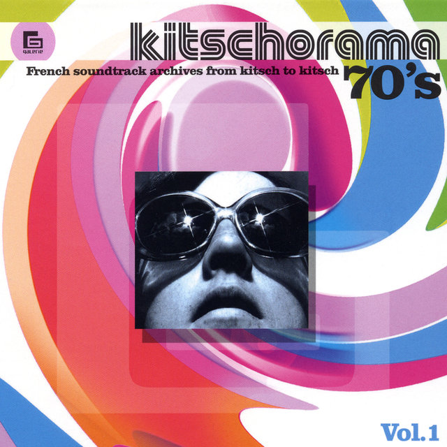 Kitschorama 70's, Vol. 1: French Soundtrack Archives from Kitsch to Kitsch
