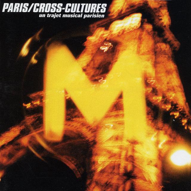 Paris/Cross Cultures: Un trajet musical parisien