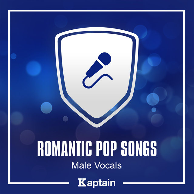 Romantic Pop Songs: Male Vocals