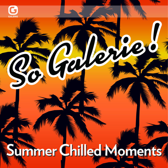So Galerie! Summer Chilled Moments