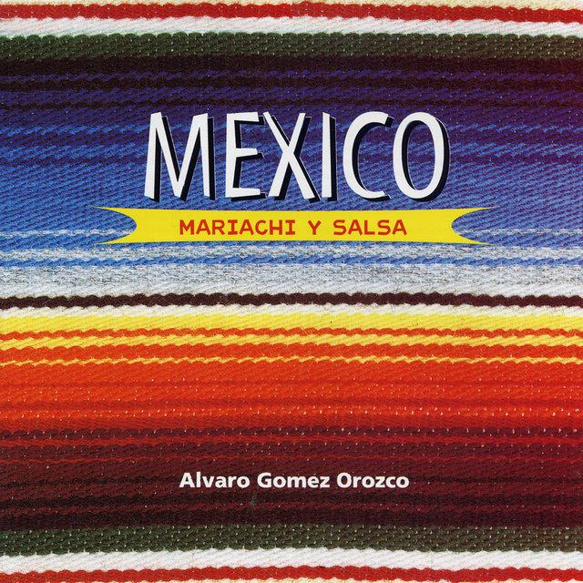 Mexico: Mariachi y Salsa