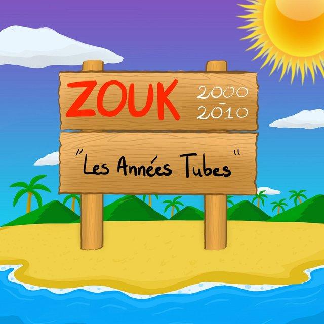 Couverture de Zouk 2000-2010 : Les années tubes