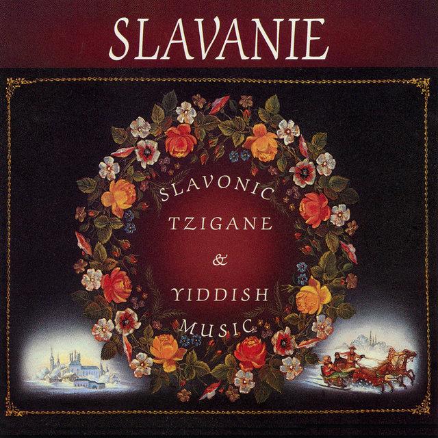 Slavanie: Slavonic, Tzigane & Yiddish Music