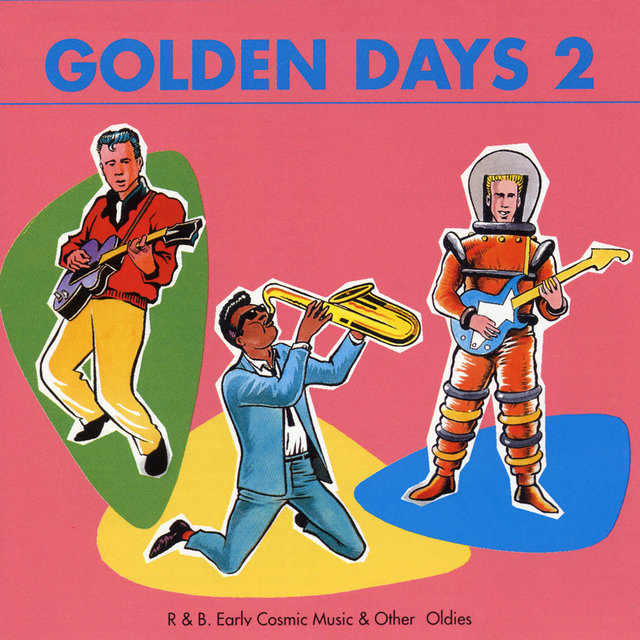 Couverture de Golden Days, Vol. 2: R&B, Early Cosmic & Other Oldies