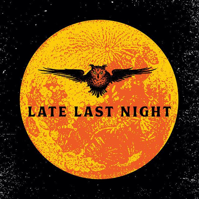Late Last Night