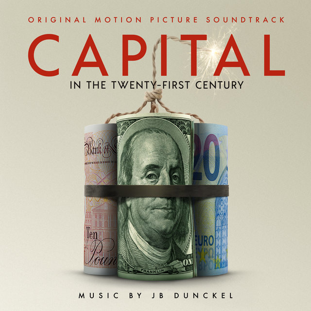 Capital in the Twenty-First Century (Original Motion Picture Soundtrack)